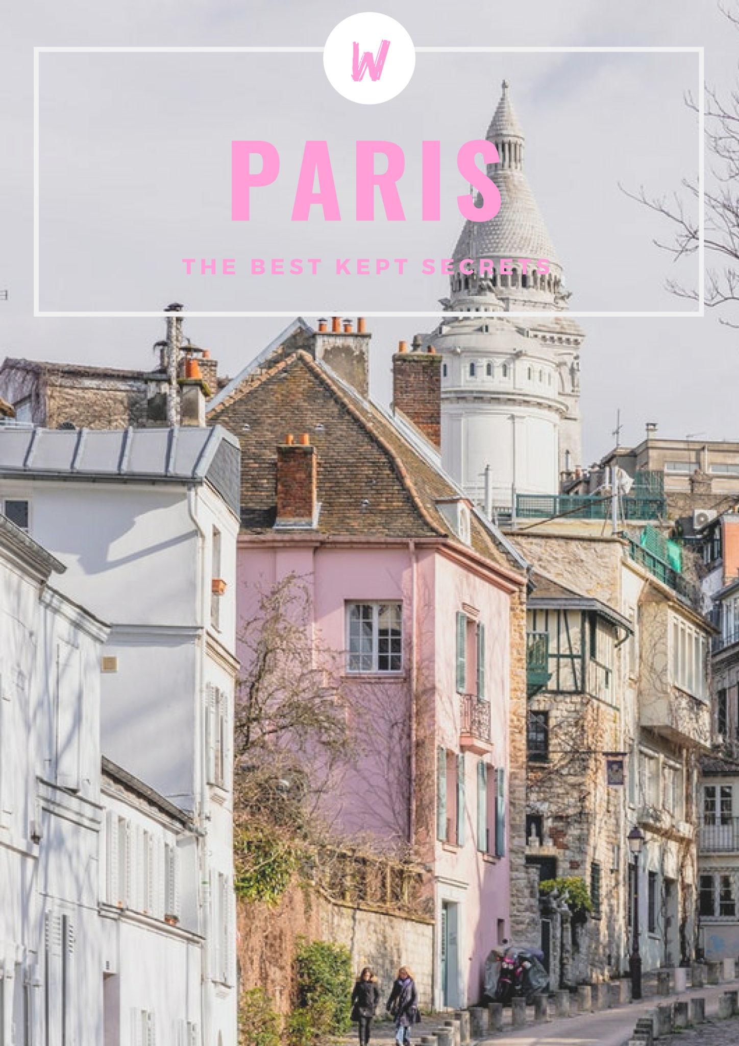 Los secretos mejor guardados de París | MUNDO DE WANDERLUST