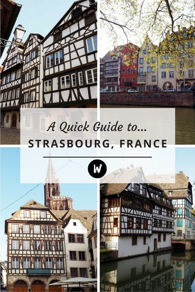 A Quick Guide to Strasbourg, France